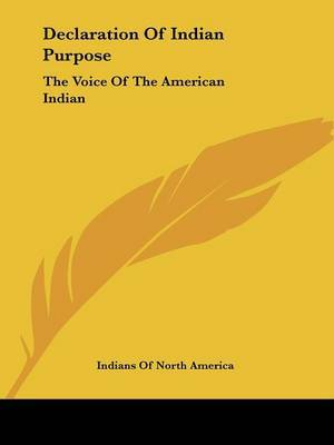 Declaration of Indian Purpose: The Voice of the American Indian by Of North America Indians of North America image
