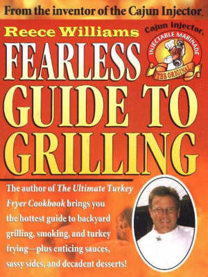 Fearless Guide to Grilling by Ray Williams