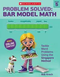 Problem Solved: Bar Model Math Grade 5 by Bob Krech