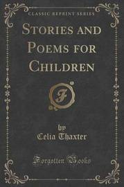 Stories and Poems for Children (Classic Reprint) by Celia Thaxter