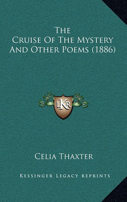 The Cruise of the Mystery and Other Poems (1886) by Celia Thaxter