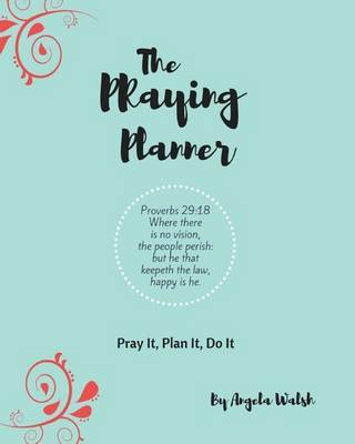 The Praying Planner by Angela Walsh
