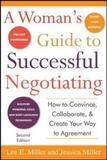 A Woman's Guide to Successful Negotiating by Lee E Miller