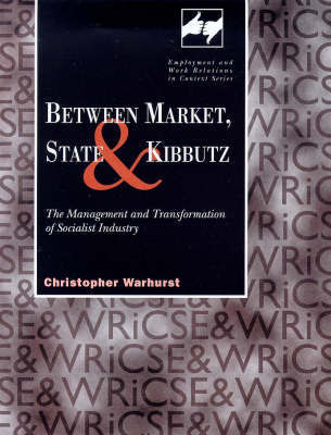 Between Market, State and Kibbutz by Christopher Warhurst