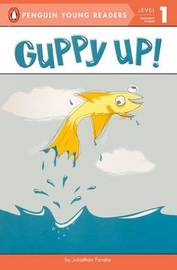 Guppy Up! by Jonathan Fenske