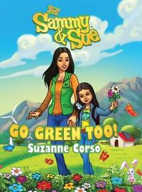 Sammy & Sue Go Green Too! by Suzanne Corso image