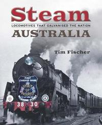 Steam Australia by Tim Fischer