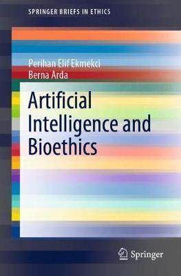 Artificial Intelligence and Bioethics by Berna Arda