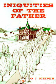 Inquities of the Father by O. J. Keiper image