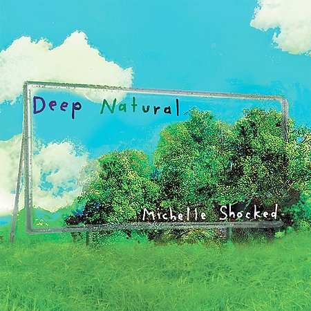 Deep Natural by Michelle Shocked