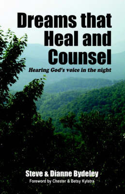 Dreams that Heal and Counsel by Steve Bydeley