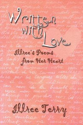 Written with Love: Illree's Poems from Her Heart by Illree Terry
