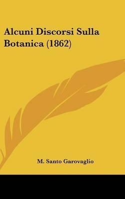 Alcuni Discorsi Sulla Botanica (1862) by M Santo Garovaglio
