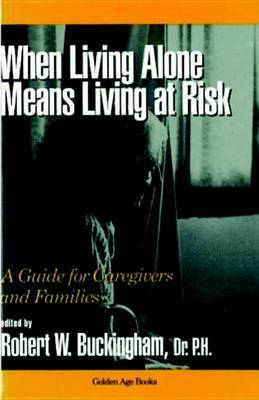 When Living Alone Means Risk: A Guide for Caregivers and Families