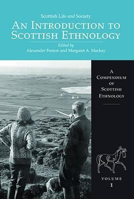Scottish Life and Society Volume 1