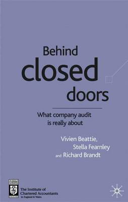 Behind Closed Doors: What Company Audit is Really About by Vivien Beattie