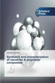 Synthesis and Characterization of Nanofiller & Polymeric Composites by Zanotto Antonio