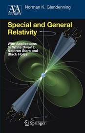 Special and General Relativity by Norman K Glendenning