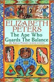 The Ape Who Guards the Balance (Amelia Peabody Mystery #10) by Elizabeth Peters