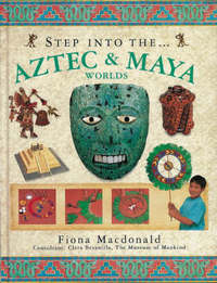Step into the Aztec and Maya Worlds by Fiona MacDonald image