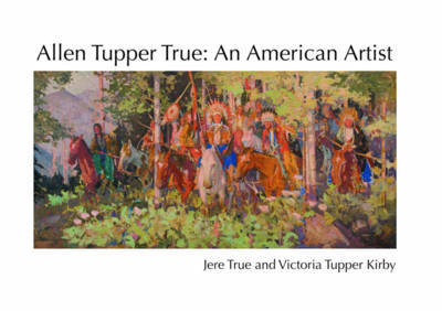 Allen Tupper True by Jere True