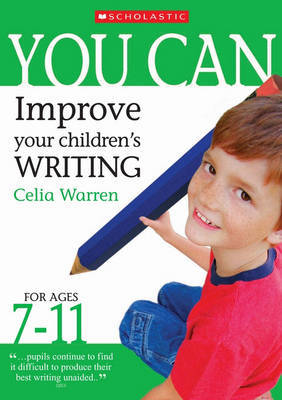 Improve Your Children's Writing Ages 7-11 by Celia Warren
