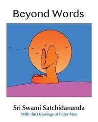 Beyond Words by Sri Swami Satchidananda