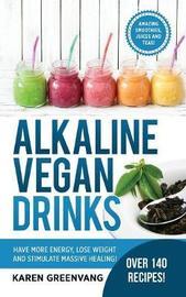 Alkaline Vegan Drinks by Karen Greenvang