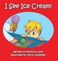 I See Ice Cream by Veronica M Lloyd image
