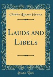 Lauds and Libels (Classic Reprint) by Charles Larcom Graves image