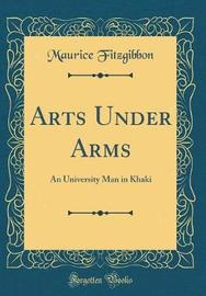 Arts Under Arms by Maurice Fitzgibbon image