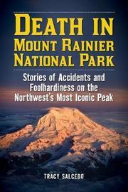 Death in Mount Rainier National Park by Tracy Salcedo