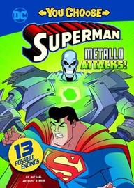 You Choose Stories: Superman: Metallo Attacks! by Michael Anthony Steele