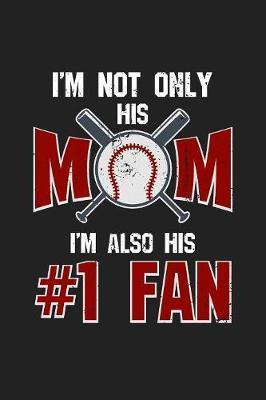 I'm Not Only His Mom I'm Also His #1 Fan by Deep Senses Designs