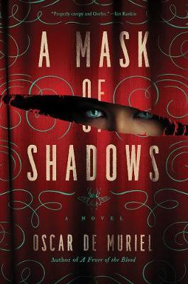 A Mask of Shadows by Oscar de Muriel