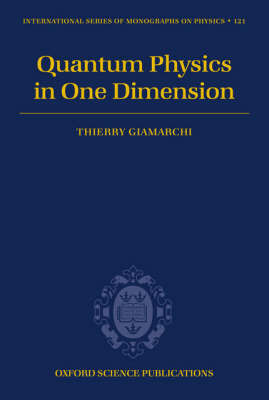 Quantum Physics in One Dimension by Thierry Giamarchi