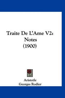Traite de L'Ame V2: Notes (1900) by * Aristotle
