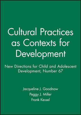 Cultural Practices as Contexts for Development by Jacqueline Goodnow