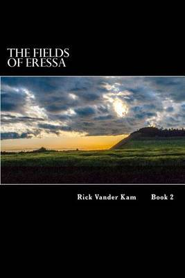 The Fields of Eressa by Rick Vander Kam