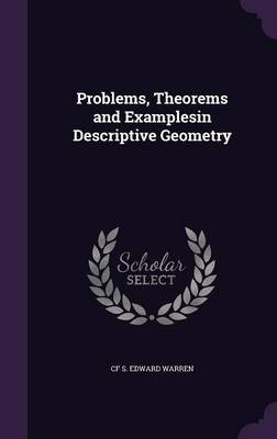 Problems, Theorems and Examplesin Descriptive Geometry by Cf S Edward Warren