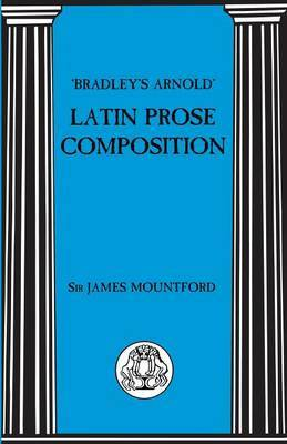 "Latin Prose Composition by ""Bradley's Arnold"""