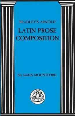"Latin Prose Composition by ""Bradley's Arnold"""
