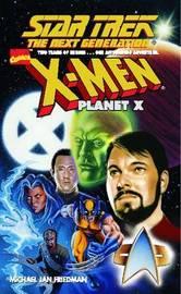 Star Trek: The Next Generation: Planet X by Michael Jan Friedman