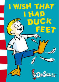 I Wish That I Had Duck Feet: Green Back Book by Dr Seuss