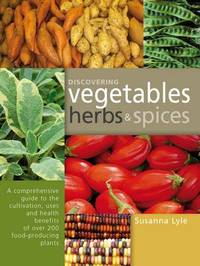 Discovering Vegetables, Herbs and Spices by Susanna Lyle image