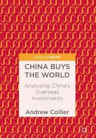 China Buys the World by Andrew Collier