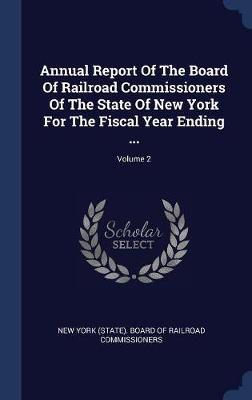 Annual Report of the Board of Railroad Commissioners of the State of New York for the Fiscal Year Ending ...; Volume 2