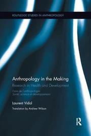Anthropology in the Making by Laurent Vidal image