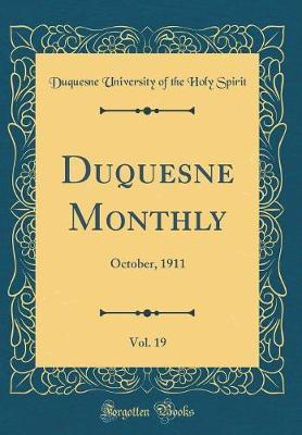 Duquesne Monthly, Vol. 19 by Duquesne University of the Holy Spirit