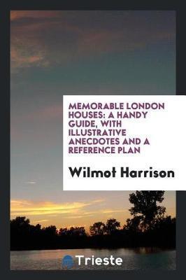 Memorable London Houses by Wilmot Harrison